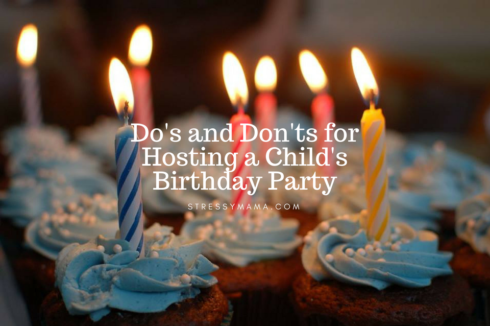 Do's and Don'ts for Hosting a Child's Birthday Party