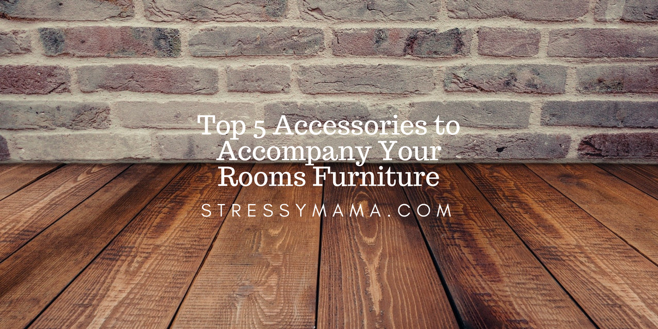 Top 5 Home Accessories to Accompany Your Rooms Furniture